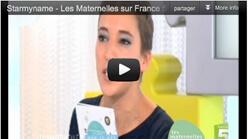 Starmyname - Les Maternelles sur France 5