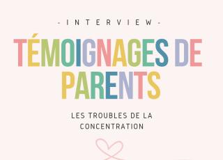 Témoignages de Parents #1 Les troubles de la concentration chez les enfants